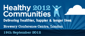 Healthy Communities 2012: Delivering Healthier, Happier and Longer Lives