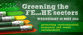 Greening the FE & HE Sectors 2012: Promoting Environmental, Economic and Social Sustainability