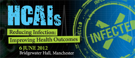 Reducing HCAIs 2012: Reducing Infection: Improving Health Outcomes