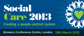 Social Care 2013: – Creating a person-centred system