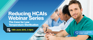 Reducing HCAIs Webinar Series: The Case for Low Temperature Sterilisation