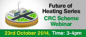 Future of Heating Series: CRC Scheme Webinar