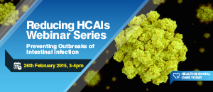 Reducing HCAIs Webinar Series: Preventing Outbreaks of Intestinal Infection